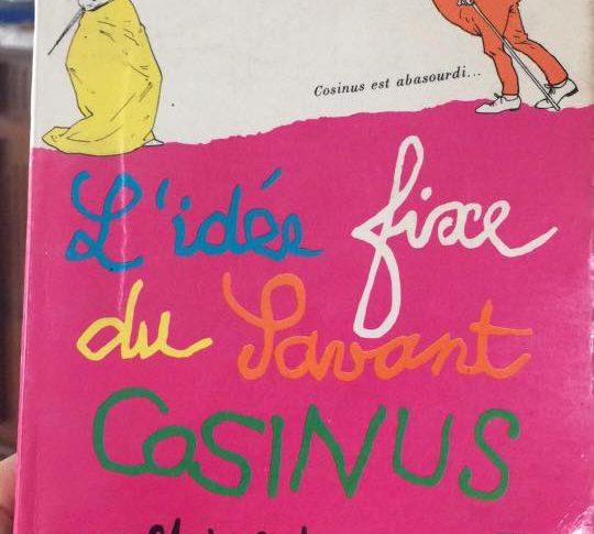 """Couverture du livre """"L'idée fixe du savant Cosinus"""""""